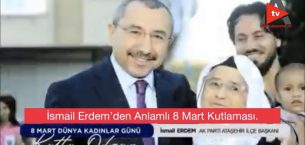 İSMAİL ERDEM'DEN ANLAMLI 8 MART KUTLAMASI.